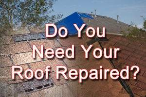 Do You Need Your Roof Repaired?